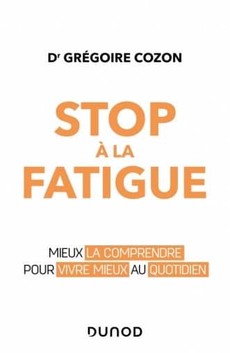 LE LIVRE DU DOCTEUR GRÉGOIRE COZON – STOP À LA FATIGUE!